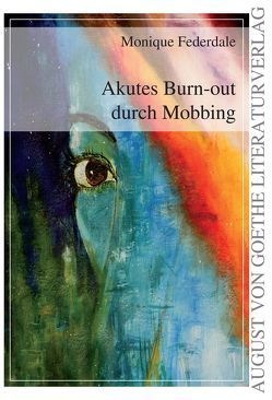 Akutes Burn-out durch Mobbing von Federdale,  Monique