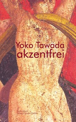 akzentfrei. Literarische Essays von Tawada,  Yoko