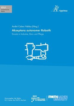Akzeptanz autonomer Robotik von Calero Valdez,  André