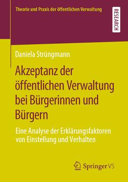 Akzeptanz der öffentlichen Verwaltung bei Bürgerinnen und Bürgern von Strüngmann,  Daniela