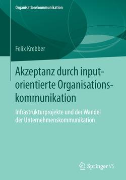 Akzeptanz durch inputorientierte Organisationskommunikation von Krebber,  Felix
