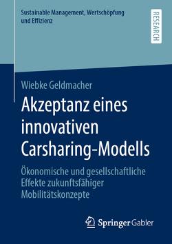 Akzeptanz eines innovativen Carsharing-Modells von Geldmacher,  Wiebke