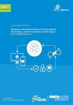 Akzeptanz, Nutzerdiversität und Design digitaler Informations- und Kommunikationstechnologien im Gesundheitswesen von Vervier,  Luisa Sophie