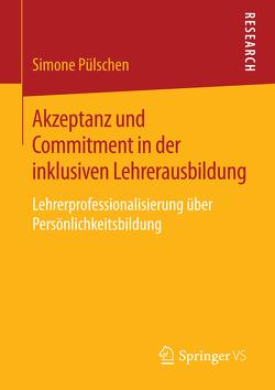 Akzeptanz und Commitment in der inklusiven Lehrerausbildung von Pülschen,  Simone