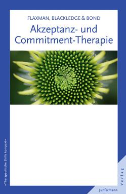 Akzeptanz- und Commitment-Therapie von Flaxman,  Paul E., Plata,  Guido