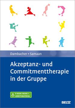 Akzeptanz- und Commitmenttherapie in der Gruppe von Dambacher,  Claudia, Samaan,  Mareike