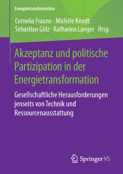 Akzeptanz und politische Partizipation in der Energietransformation von Fraune,  Cornelia, Gölz,  Sebastian, Knodt,  Michèle, Langer,  Katharina