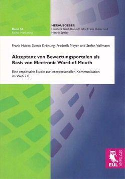Akzeptanz von Bewertungsportalen als Basis von Electronic Word-of-Mouth von Huber,  Frank, Krönung,  Svenja, Meyer,  Frederik, Vollmann,  Stefan