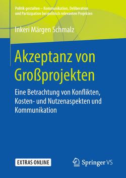 Akzeptanz von Großprojekten von Schmalz,  Inkeri Märgen