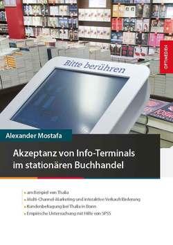 Akzeptanz von Info-Terminals im stationären Buchhandel von Mostafa,  Alexander