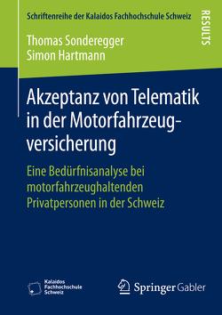 Akzeptanz von Telematik in der Motorfahrzeugversicherung von Hartmann,  Simon, Sonderegger,  Thomas