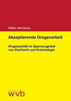 Akzeptierende Drogenarbeit von Hermanns,  Stefan