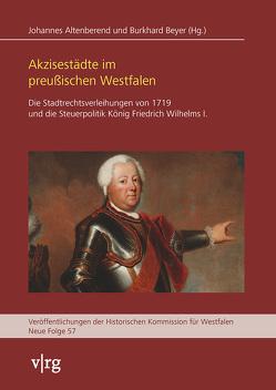 Akzisestädte im preußischen Westfalen von Altenberend,  Johannes, Beyer,  Burkhard