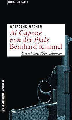 Al Capone von der Pfalz – Bernhard Kimmel von Wegner,  Wolfgang