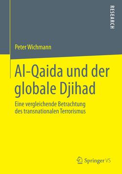 Al-Qaida und der globale Djihad von Wichmann,  Peter