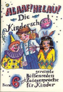 Alaaf! Helau! Die Kinderschau ! von Ebert,  Regina, Esch,  Wolfgang, Oertl,  Karl, Voigt Schmid,  Martina