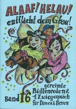Alaaf! Helau! – Entflieht dem Grau! von Büttner,  Sabine, Dietz,  Beate, Ebert,  Regina, Fuchs,  Jochen, Raschke,  Renate, Schwalbach,  Winfried, Tasch,  Christine, Wedel,  Günter