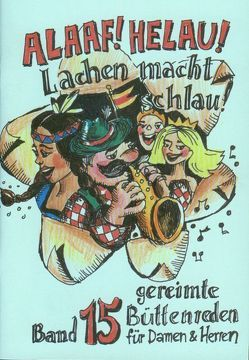 Alaaf! Helau! – Lachen macht schlau! von Bode,  Christel, Bulitta,  Benno, Fuchs,  Jochen, Oertl,  Karl, Rakowski,  Beate, Raschke,  Renate, Schwalbach,  Winfried, Wedel,  Günter