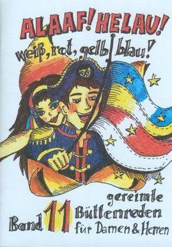 Alaaf! Helau! Weiss -Rot – Gelb – Blau! von Büttner,  Sabine, Ebert,  Regina, Krieger,  Oliver, Lutz,  Dagmar, Oertl,  Karl, Rakowski,  Beate, Schreiber,  Helmut, Wedel,  Günter, Zell,  Gerlinde