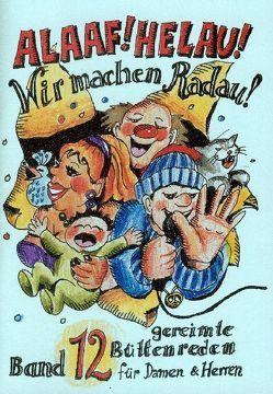 Alaaf! Helau! – Wir machen Radau! – Band 12 von Ebert,  Regina, Fuchs,  Jochen, Krieger,  Oliver, Piefke,  Theo, Rakowski,  Beate, Wedel,  Günter