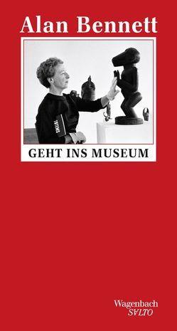 Alan Bennett geht ins Museum von Bennett,  Alan, Herzke,  Ingo