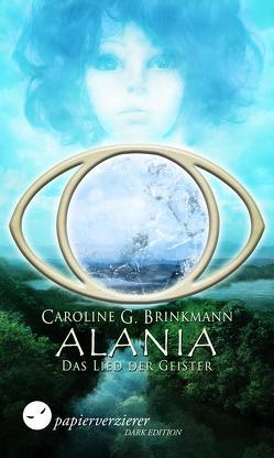 Alania – Das Lied der Geister von Brinkmann,  Caroline G., Kümmel,  Timo