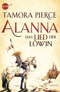 Alanna – Das Lied der Löwin von Neckenauer,  Ulla, Pierce,  Tamora