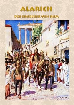 Alarich – Der Eroberer von Rom von Kronenheim,  Alexander