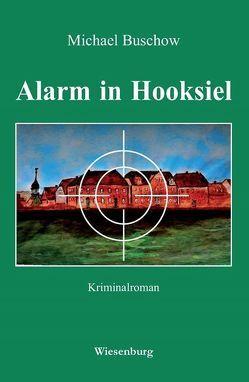 Alarm in Hooksiel von Buschow,  Michael