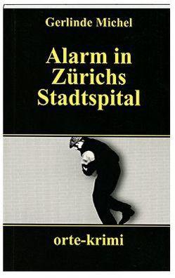 Alarm in Zürichs Stadtspital von Michel,  Gerlinde