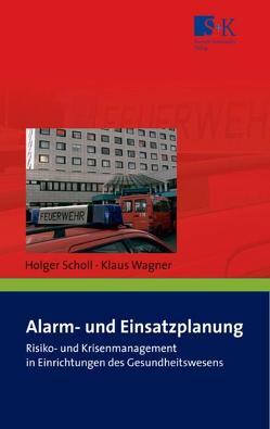 Alarm- und Einsatzplanung von Scholl,  Holger, Wagner,  Klaus