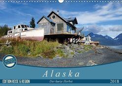 Alaska – der kurze Herbst (Wandkalender 2018 DIN A3 quer) von Flori0,  k.A.