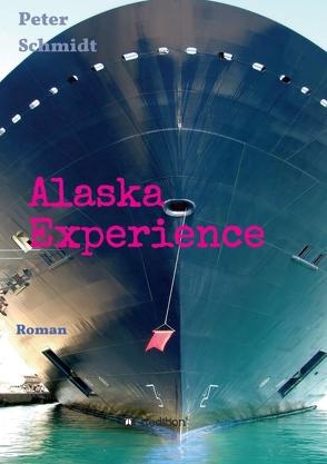 Alaska Experience von Schmidt,  Peter