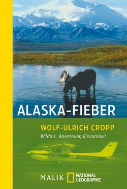 Alaska-Fieber von Cropp,  Wolf-Ulrich