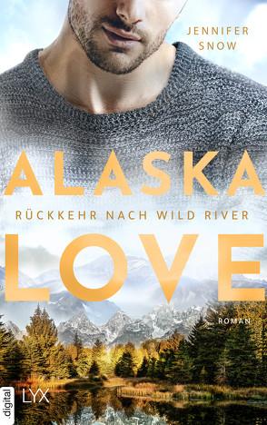 Alaska Love – Rückkehr nach Wild River von Link,  Hans, Snow,  Jennifer