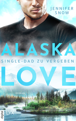 Alaska Love – Single-Dad zu vergeben von Link,  Hans, Snow,  Jennifer