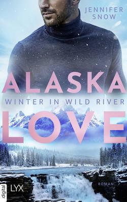 Alaska Love – Weihnachten in Wild River von Link,  Hans, Snow,  Jennifer