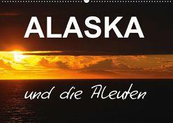 ALASKA und die Aleuten (Wandkalender 2019 DIN A2 quer) von Pfaff,  Hans-Gerhard