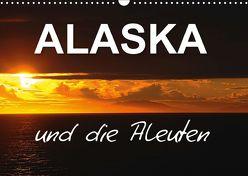 ALASKA und die Aleuten (Wandkalender 2019 DIN A3 quer) von Pfaff,  Hans-Gerhard