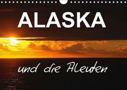 ALASKA und die Aleuten (Wandkalender 2019 DIN A4 quer) von Pfaff,  Hans-Gerhard