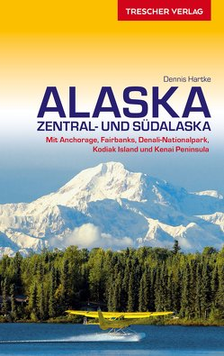 Reiseführer Alaska von Hartke,  Dennis