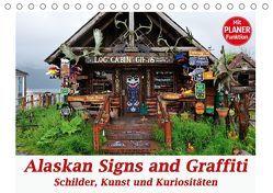 Alaskan Signs and Graffiti – Schilder, Kunst und Kuriositäten (Tischkalender 2018 DIN A5 quer) von Wilczek,  Dieter-M.