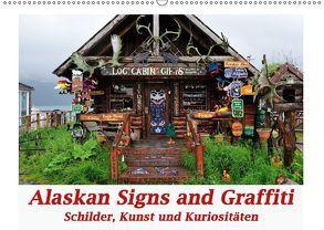 Alaskan Signs and Graffiti – Schilder, Kunst und Kuriositäten (Wandkalender 2018 DIN A2 quer) von Wilczek,  Dieter-M.