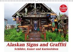 Alaskan Signs and Graffiti – Schilder, Kunst und Kuriositäten (Wandkalender 2018 DIN A3 quer) von Wilczek,  Dieter-M.
