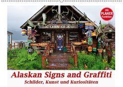 Alaskan Signs and Graffiti – Schilder, Kunst und Kuriositäten (Wandkalender 2019 DIN A2 quer) von Wilczek,  Dieter-M.