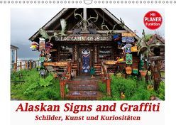 Alaskan Signs and Graffiti – Schilder, Kunst und Kuriositäten (Wandkalender 2019 DIN A3 quer) von Wilczek,  Dieter-M.
