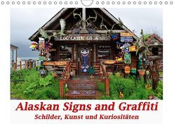 Alaskan Signs and Graffiti – Schilder, Kunst und Kuriositäten (Wandkalender 2019 DIN A4 quer)