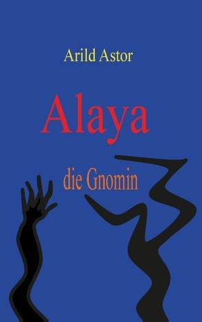 Alaya die Gnomin von Astor,  Arild