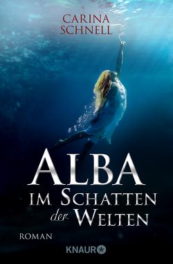 Alba – Im Schatten der Welten von Schnell,  Carina