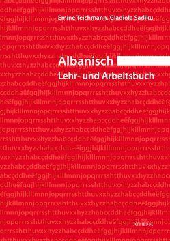 Albanisch – Lehr- und Arbeitsbuch von Sadiku,  Gladiola, Teichmann,  Emine